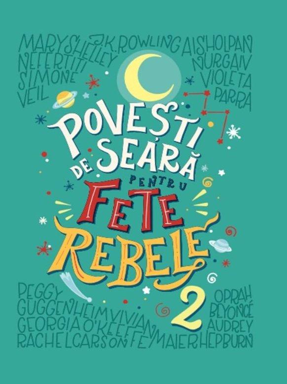 Povesti de seara pentru fete rebele | Elena Favilli, Francesca Cavallo