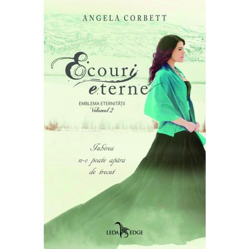 Ecouri eterne, Volumul 2 | Angela Corbett