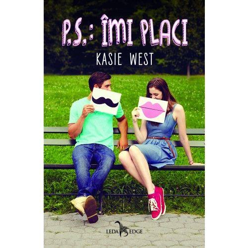 P.S: Imi placi | Kasie West
