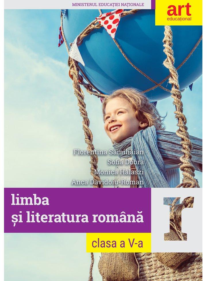 Limba si Literatura Romana   Florentina Samihaian, Sofia Dobra, Monica Halaszi, Anca Davidoiu-Roman