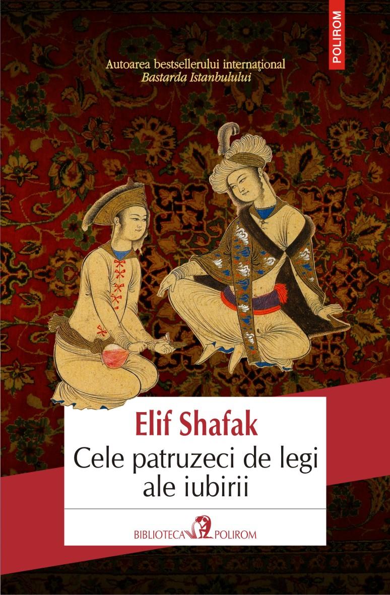 Cele patruzeci de legi ale iubirii | Elif Shafak