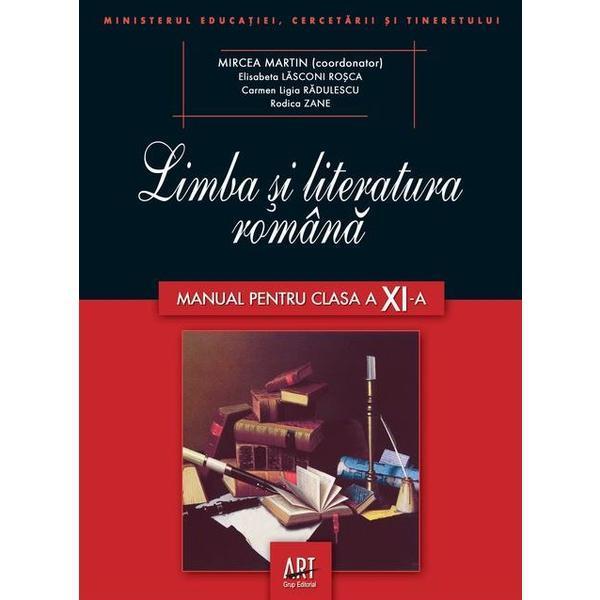 Limba Si Literatura Romana - Manual Pentru Clasa Xi | Mircea Martin