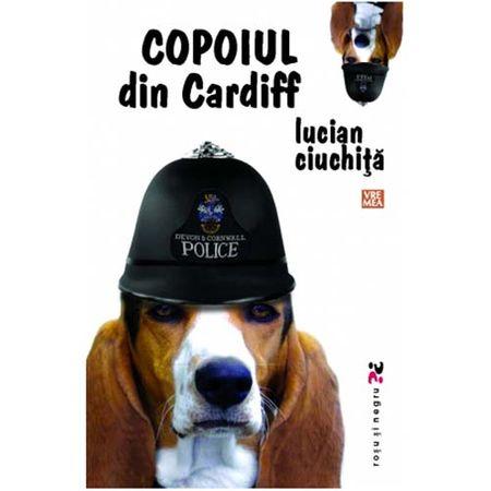 Copoiul din Cardiff   Lucian Ciuchita