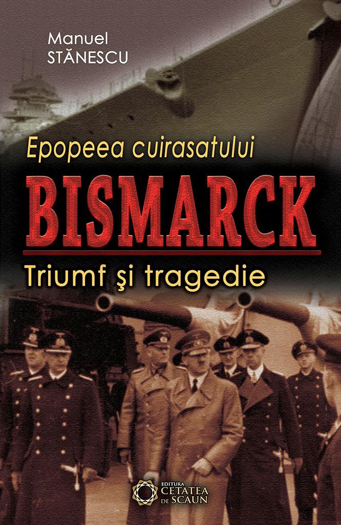 Epopeea cuirasatului Bismarck