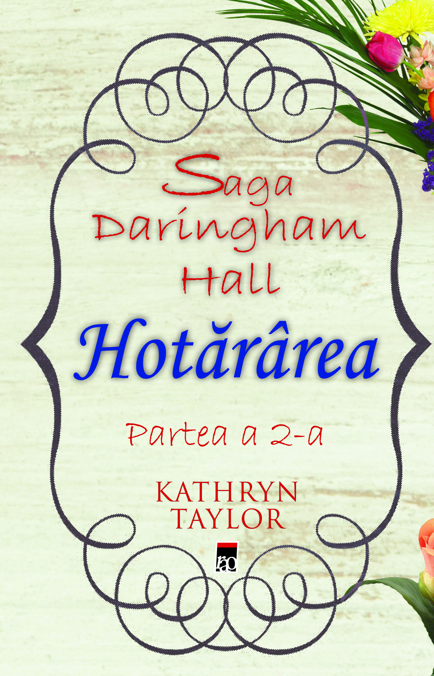 Saga Daringham Hall: Hotararea - Partea a II-a | Kathryn Taylor