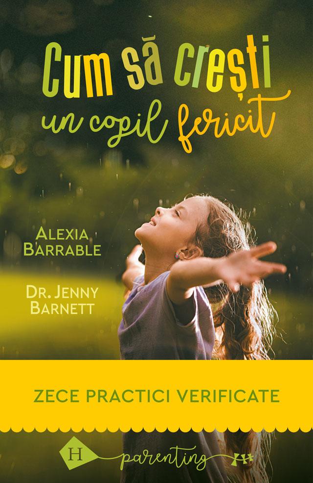 Cum sa cresti un copil fericit | Alexia Barrable, Jenny Barnett