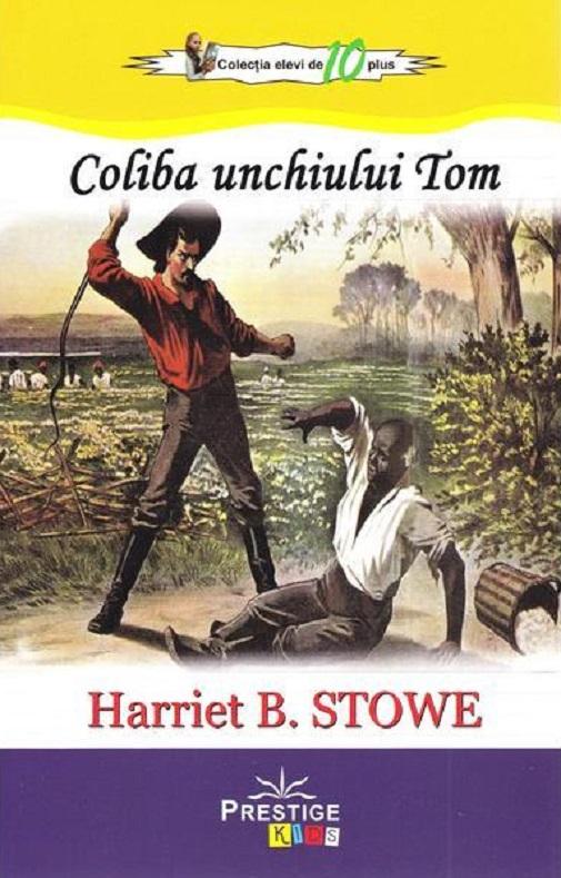 Coliba unchiului Tom | Harriet Beecher Stowe