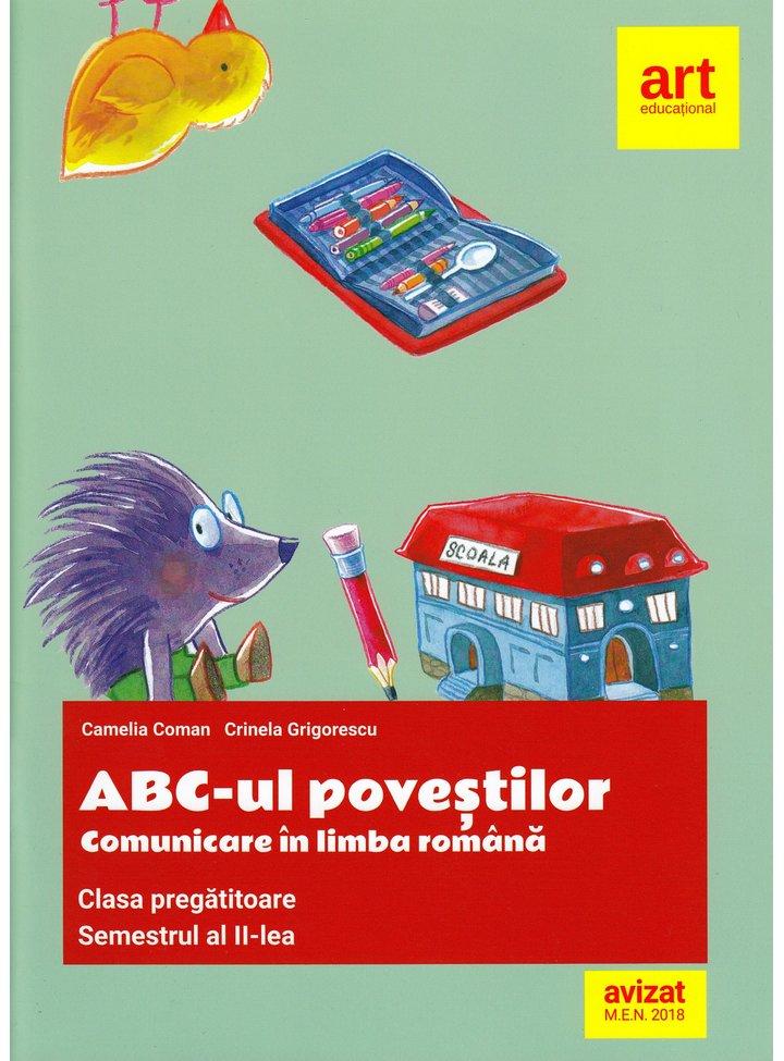 ABC-ul povestilor. Comunicare in limba romana - Clasa pregatitoare | Camelia Coman, Crinela Grigorescu