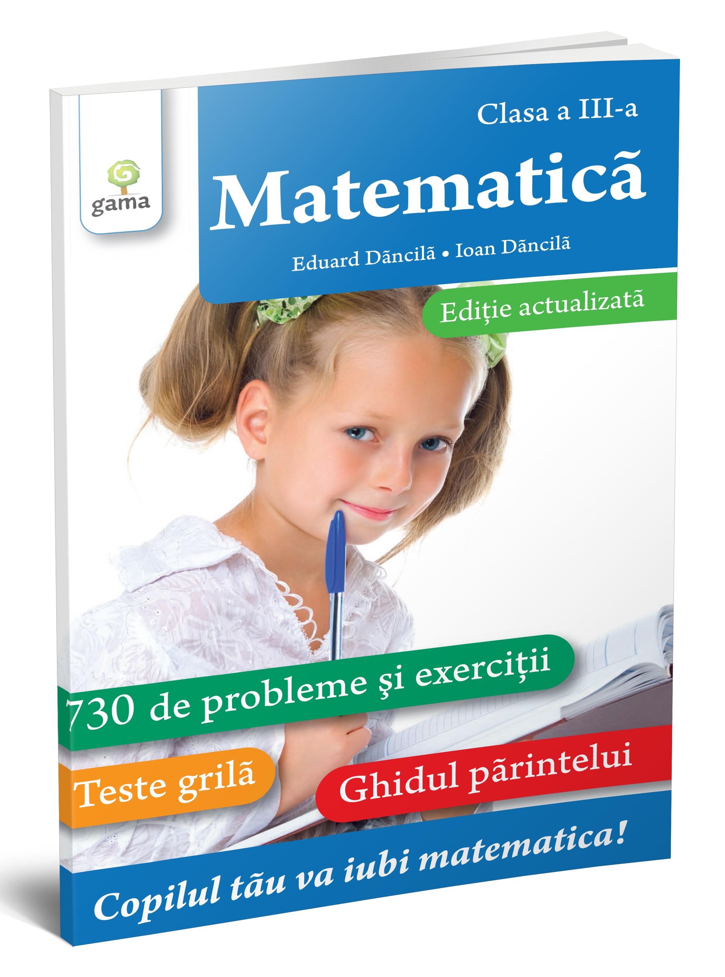 Matematica - Clasa a III-a | Ioan Dancila, Eduard Dancila