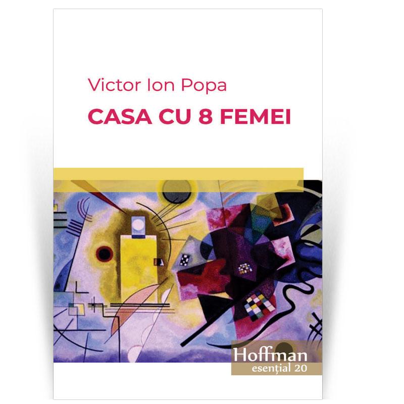 Casa cu 8 femei | Victor Ion Popa