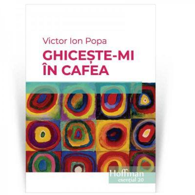 Ghiceste-mi in cafea | Victor Ion Popa