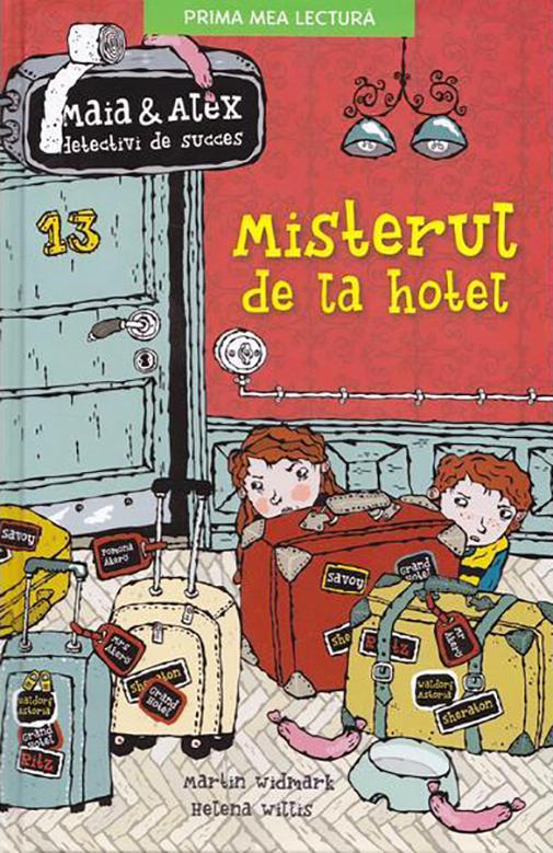 Imagine Misterul De La Hotel - Maia Si Alex, Detectivi Succes - Martin Widmark,