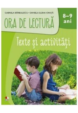 Imagine Ora De Lectura - Texte Si Activitati - 8-9 Ani - Gabriela Barbulescu,