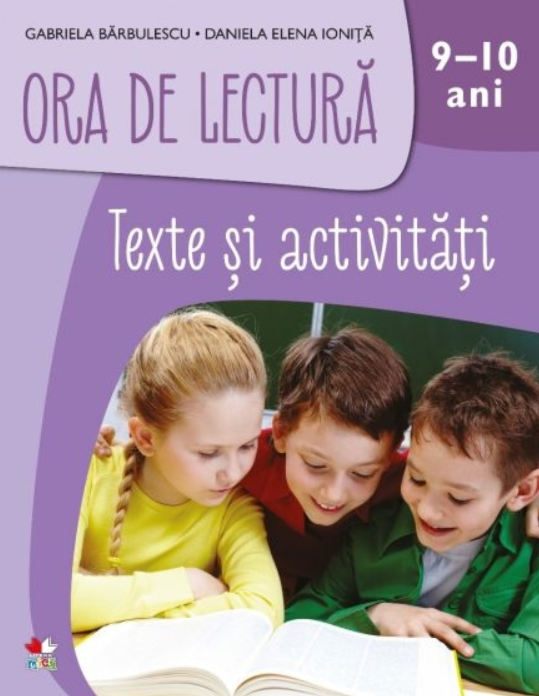 Imagine Ora De Lectura - Texte Si Activitati - 9-10 Ani - Gabriela Barbulescu,