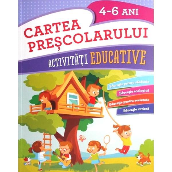 Cartea prescolarului. Activitati educative 4-6 ani thumbnail