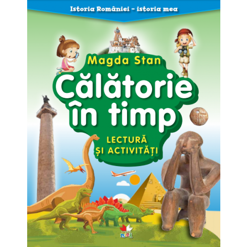 Istoria Romaniei, Istoria mea. Calatorie in timp | Magda Stan