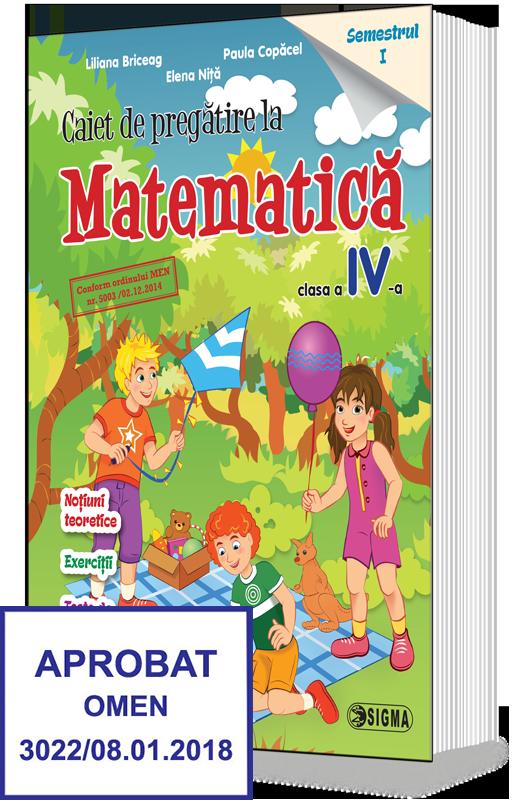 Caiet de pregatire la Matematica   Liliana Briceag, Paula Copacel, Elena Nita