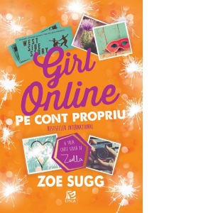 Girl Online. Pe cont propriu, vol. 3 | Zoe Sugg
