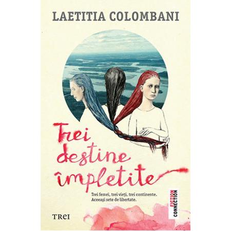 Trei destine impletite | Laetitia Colombani