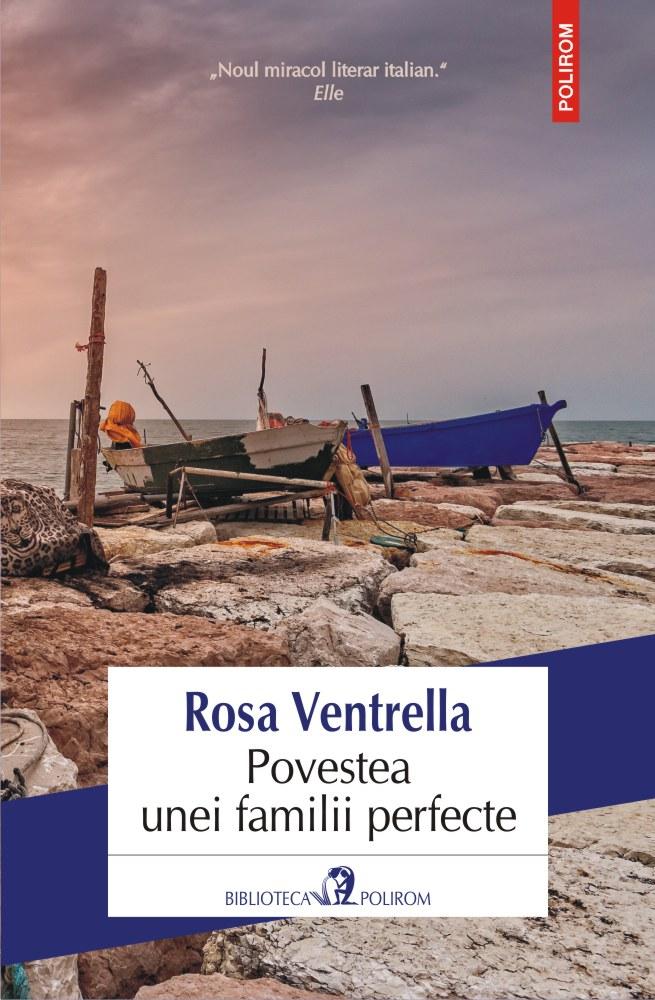 Povestea unei familii perfecte | Rosa Ventrella