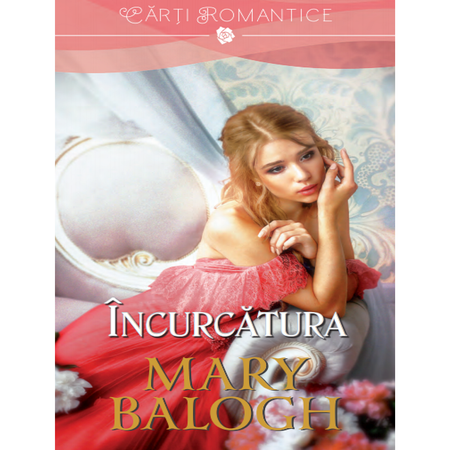 Incurcatura | Mary Balogh