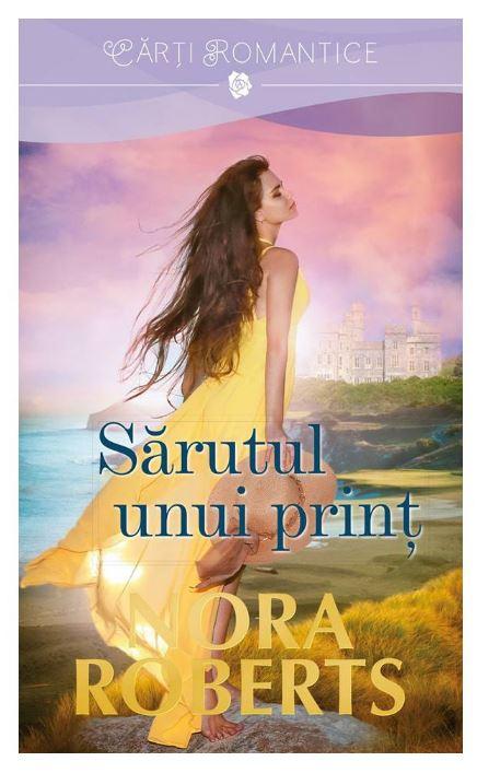 Sarutul unui print | Nora Roberts