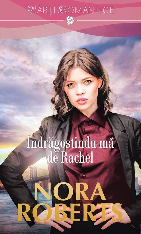 Indragostindu-ma de Rachel | Nora Roberts