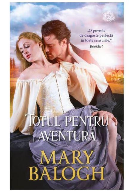 Totul pentru aventura | Mary Balogh