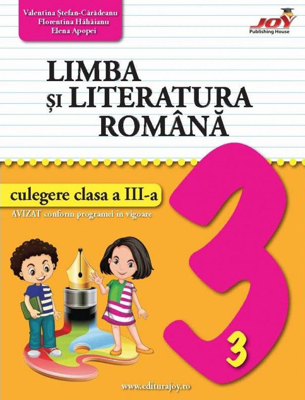 Limba si literatura romana - Culegere - Clasa a III-a   Florentina Hahaianu, Valentina Stefan-Caradeanu