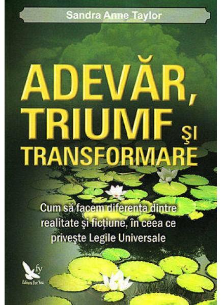 Imagine Adevar, Triumf Si Transformare - Sandra Anne Taylor