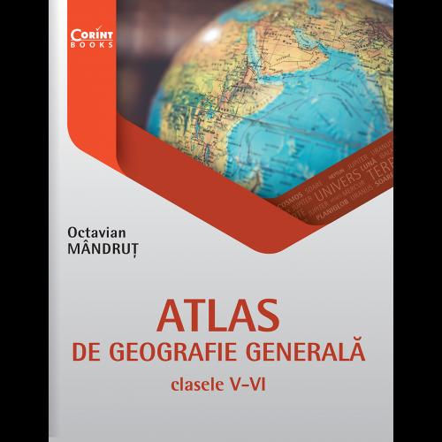 Atlas de geografie generala pentru clasele V-VI   Octavian Mandrut