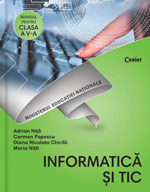 Informatica si TIC - Manual pentru pentru clasa a V-a   Adrian Nita, Carmen Popescu, Diana Nicoleta Chirila, Maria Nita