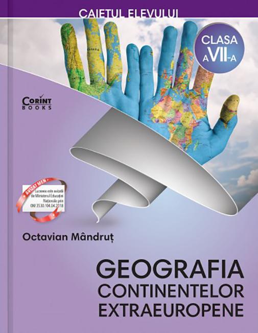 Caietul elevului clasa a VII-a. Geografia continentelor extraeuropene | Octavian Mandrut