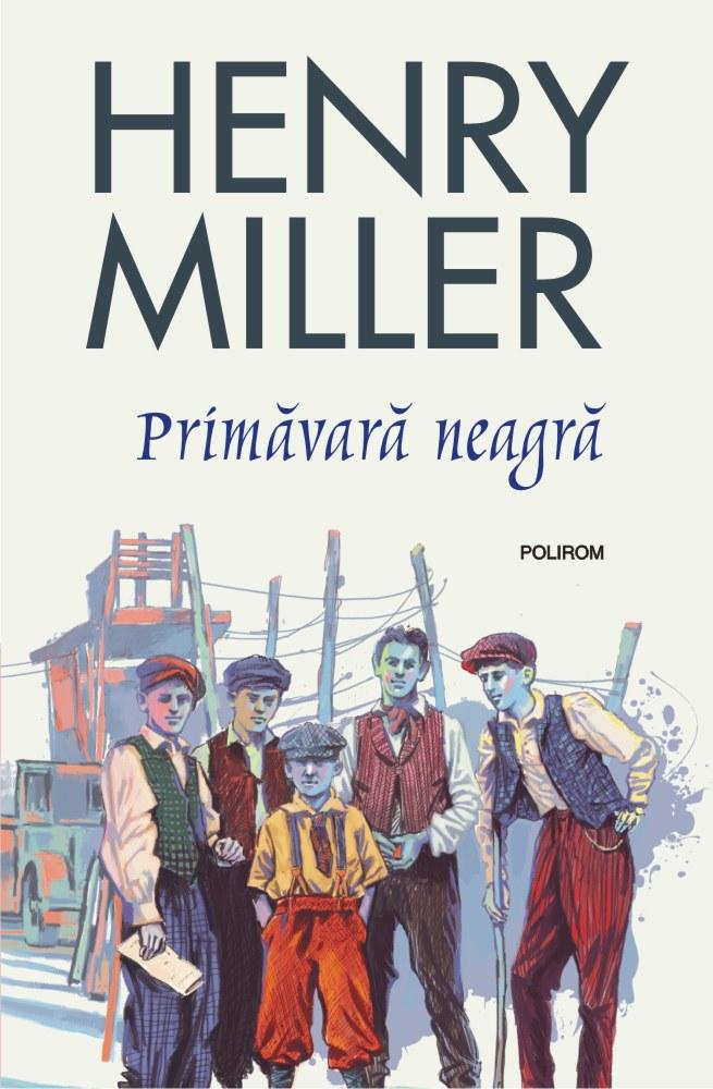 Primavara neagra | Henry Miller
