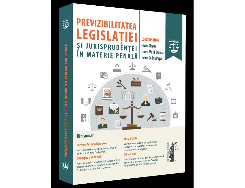 Previzibilitatea legislatiei si jurisprudentei in materie penala   Flaviu Ciopec, Laura Maria Stanila, Ioana Celina Pasca