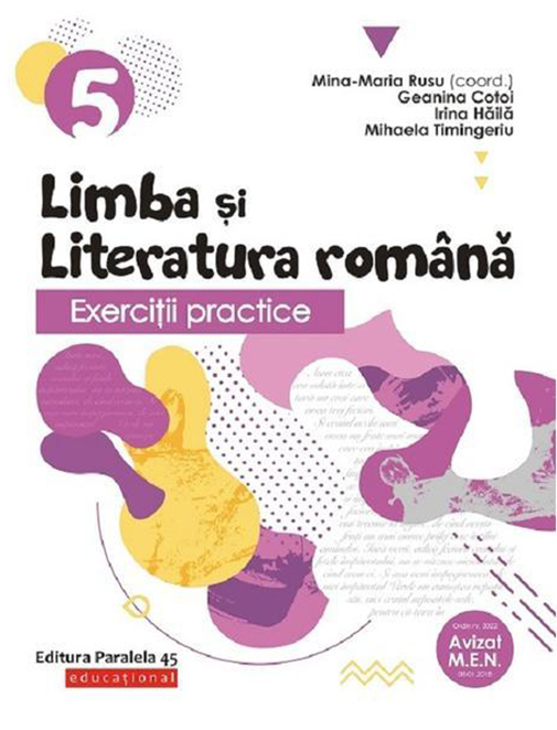 Exercitii practice de limba romana. Clasa a V-a | Geanina Cotoi, Mihaela Timingeriu, Mina-Maria Rusu, Irina Haila