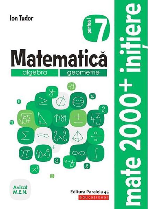 Matematica. Algebra, geometrie. Caiet de lucru. Clasa a VII-a. Initiere. Partea I | Ion Tudor
