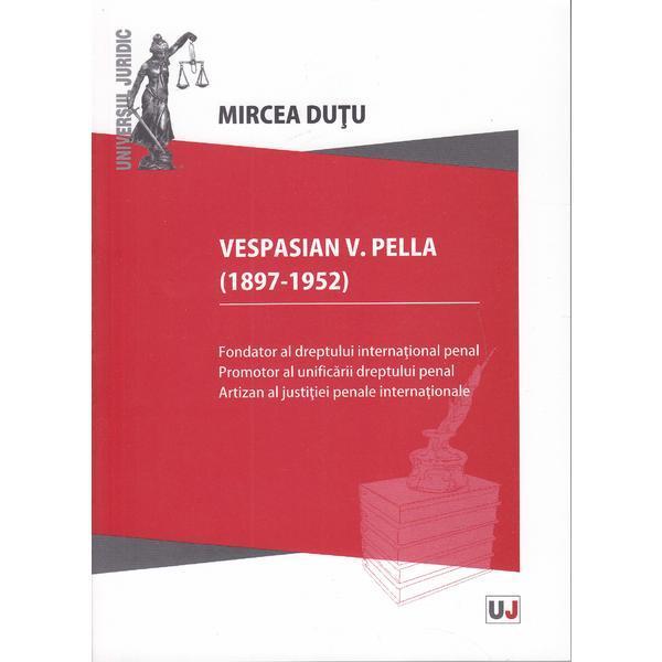 Vespasian V. Pella (1897-1952)
