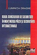 Rolul consiliului de securitate in mentinerea pacii si securitatii internationale