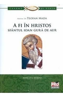 A fi in Hristos Sfantul Ioan Gura De Aur