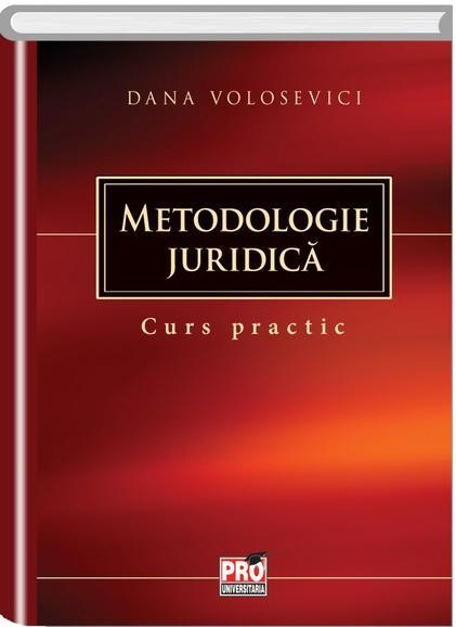 Metodologie juridica. Curs practic