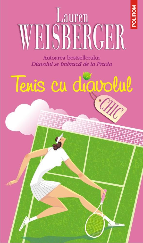 Tenis cu diavolul   Lauren Weisberger