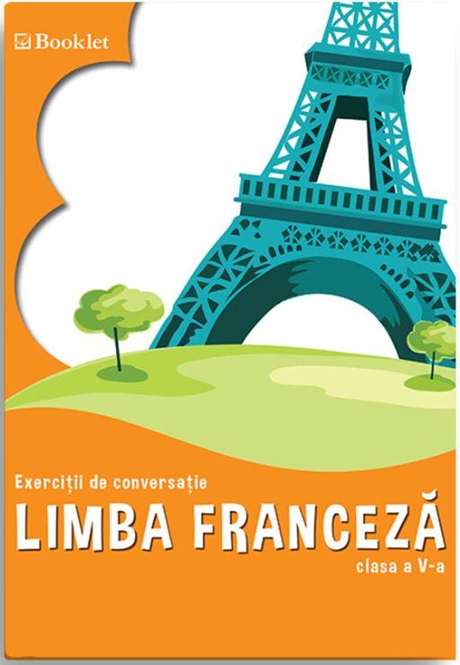 Exercitii de conversatie clasa a V-a - Limba franceza thumbnail