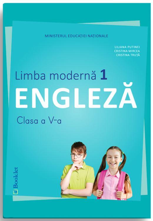 Manual limba moderna 1 - Clasa a V-a - Limba Engleza   Liliana Putinei, Cristina Mircea, Cristina Truta