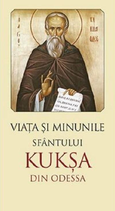 Viata si minunile Sfantului Kuksa de Odessa - Editia a II-a