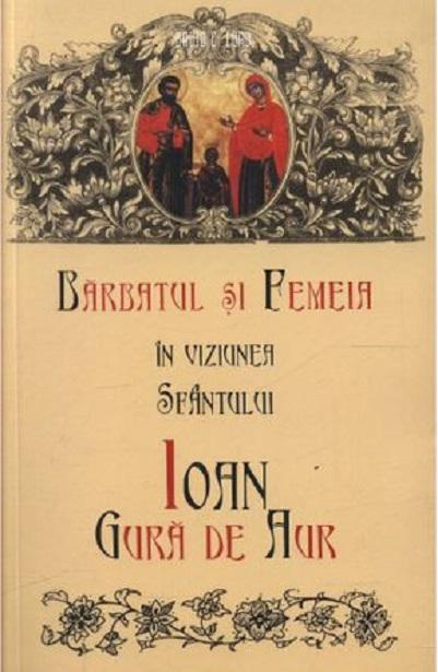 Barbatul si femeia in viziunea Sf.Ioan gura de aur