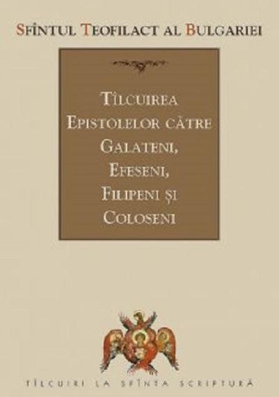 Tilcuirea epistolelor catre galateni, efeseni, filipeni si coloseni