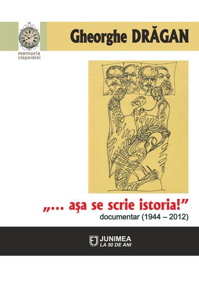 ...asa se scrie istoria!: documentar (1944-2012)