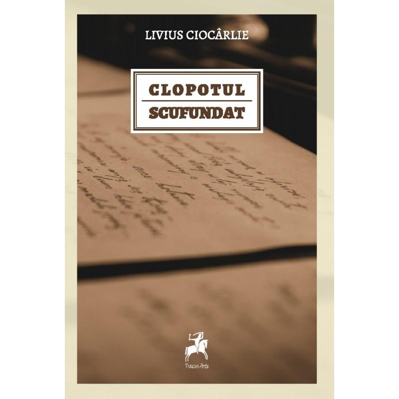 Clopotul scufundat | Livius Ciocarlie
