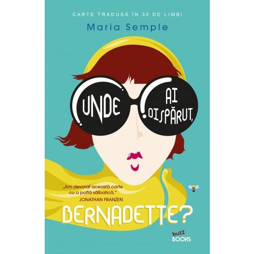 Unde ai disparut, Bernadette? | Maria Semple